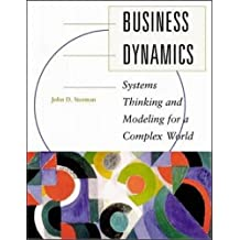 Business Dynamics: Systems Thinking and Modeling for a Complex World (Tmhe Ie Overruns)