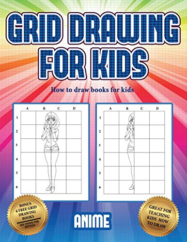 How to draw books for kids (Grid drawing for kids - Anime): This book teaches kids how to draw using grids
