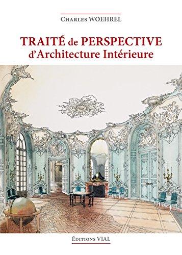 Traité de perspective d'architecture intérieure par Charles Woehrel