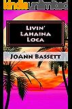 Livin' Lahaina Loca (Islands of Aloha Mystery Series Book 2) (English Edition)