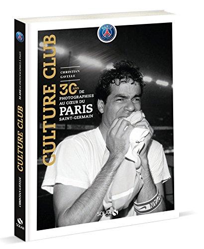 Culture club : 30 ans de photographies au coeur du Paris Saint-Germain par From Solar