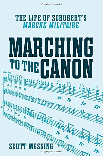 marching-to-the-canon-the-life-of-schuberts-marche-militaire-eastman-studies-in-music