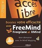 Booster votre efficacité avec FreeMind, Freeplane et Xmind : Bien démarrer avec le Mind Mapping...