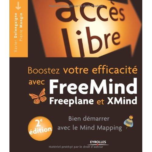 Booster votre efficacité avec FreeMind, Freeplane et Xmind : Bien démarrer avec le Mind Mapping