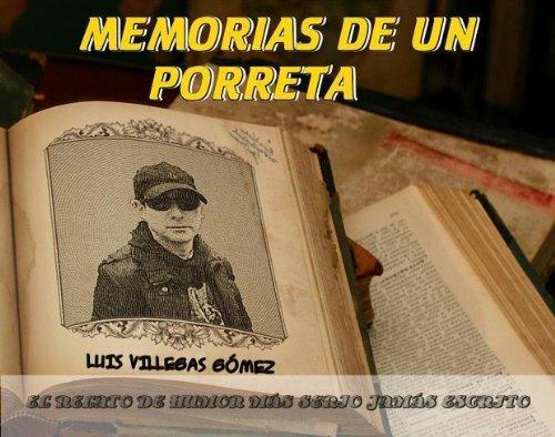 MEMORIAS DE UN PORRETA por Luis Villegas Gomez