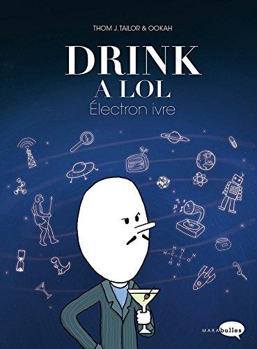 Drink a lol - Electron ivre