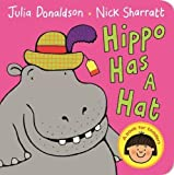 Hippo Has A Hat by Julia Donaldson (2015-11-01)