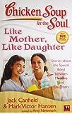Chichen Soup For The Soul Like Mother, Like Doughter price comparison at Flipkart, Amazon, Crossword, Uread, Bookadda, Landmark, Homeshop18