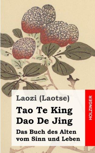 Tao Te King/Dao De Jing: Das Buch des Alten vom Sinn und Leben