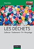 Image de Les déchets : Collecte, traitement, tri, recyclage (Technique et Ing