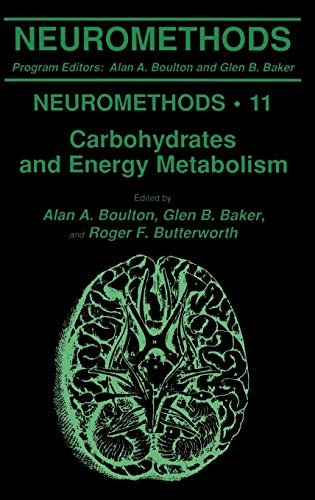Carbohydrates and Energy Metabolism (Neuromethods, Band 11)