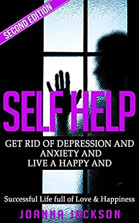 self help get rid of depression amp anxiety and live a