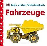 Mein Fühlbilderbuch. Fahrzeuge