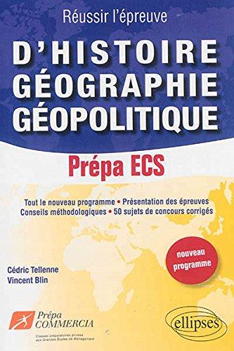 Réussir l'Épreuve d'Histoire Géographie Géopolotique 50 Sujets de Concours Corriges Prépa ECS Nouveau Programme