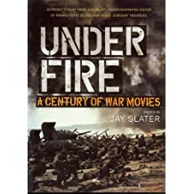 Under Fire: A Century of War Movies