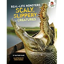 Scaly, Slippery Creatures (Real-Life Monsters)