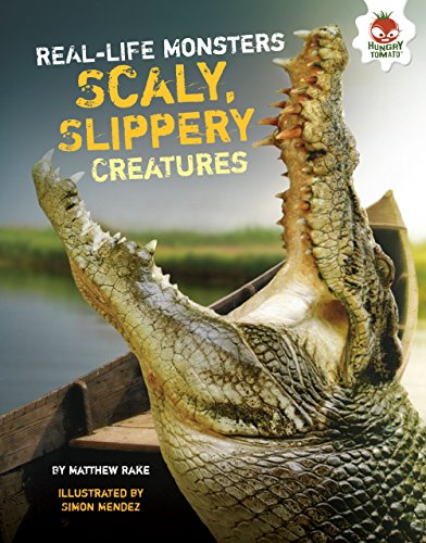 Scaly, Slippery Creatures (Real-Life Monsters) (English Edition) - Matthews Monitor