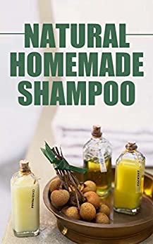 Natural Homemade Shampoo: DIY SOAP/CLEANING/ESSENTIAL OILS/SHAMPOO MAKING (English Edition) par [Buddy, Eco]