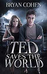 Ted Saves the World (English Edition)