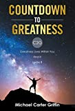 Countdown to Greatness: C2g  Greatness Lives Within You Find It Ignite It (English Edition)