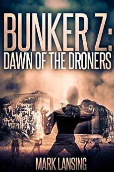 Bunker Z: Dawn (Zombie Apocolypse Survival) by [Lansing, Mark]