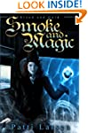 Smoke and Magic (Blood and Gold: Book...