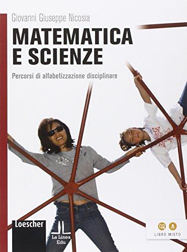 Matematica e scienze. Percorsi di alfabetizzazione...