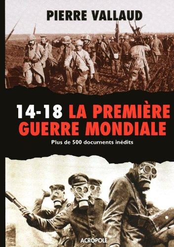 14-18, la Premire guerre mondiale : Plus de 500 documents indits