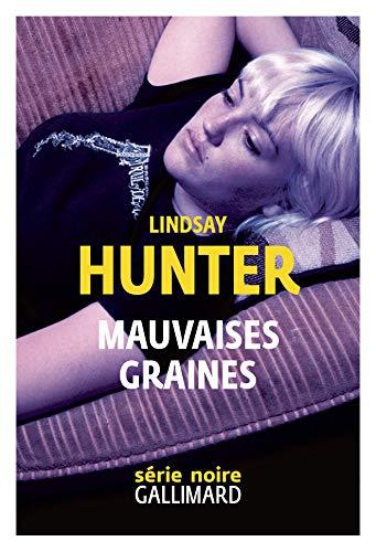 Mauvaises graines (Thrillers) par Lindsay Hunter