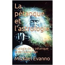 La pétanque et l'astrologie: Analogie de la pétanque et de l'astrologie