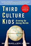 Third Culture Kids: The Experience of Growing Up Among Worlds by David C. Pollock and Ruth van Reken (2009) Paperback