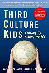 Third Culture Kids: Growing Up Among Worlds, Revised Edition by David C. Pollock, Ruth E. Van Reken (2009) Paperback
