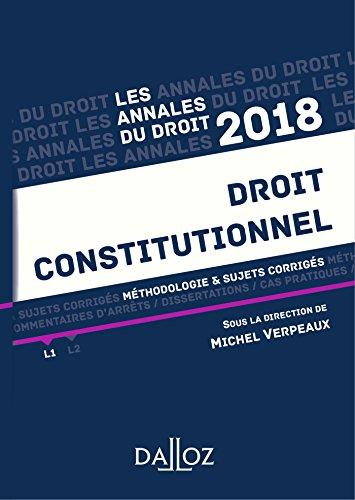 Droit constitutionnel 2018. Méthodologie & sujets corrigés par Michel Verpeaux