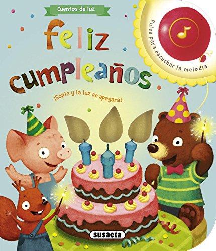 Feliz cumpleaños (Cuentos de luz) por Equipo Susaeta