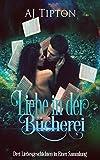 Liebe in der Bücherei: Drei Liebesgeschichten in Einer Sammlung