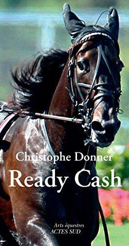 Ready Cash (Arts équestres) par Christophe Donner