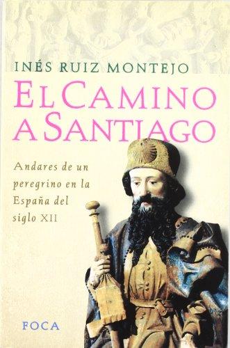 El camino a Santiago (Investigación) por Inés Ruiz Montejo