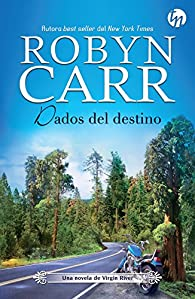 Dados del destino par Robyn Carr