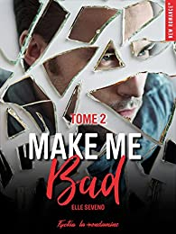 Make me bad, tome 2 par Seveno