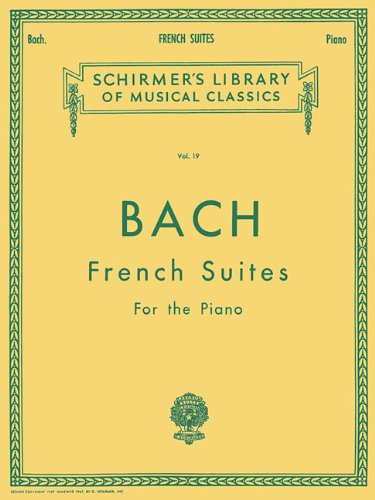 Bach: French Suites for the Piano (Schirmer's Library of Musical Classics)