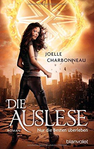 Buchseite und Rezensionen zu 'Die Auslese: Nur die Besten überleben - Roman' von Joelle Charbonneau