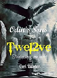 Odin's sons: Twe12ve: Twelve keys, one secret. (Ragnarok Series Book 1)