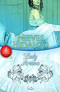 Lady Ariana par Nieves Hidalgo