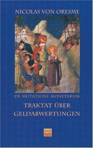 Traktat über Geldabwertungen. De Mutatione Monetarum Tractatus von Nicolas von Oresme (1. Februar 2001) Gebundene Ausgabe