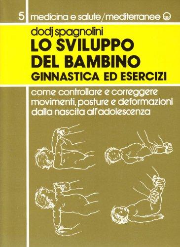 Ginnastica ed esercizi per lo sviluppo del bambino por Dodj Spagnolini