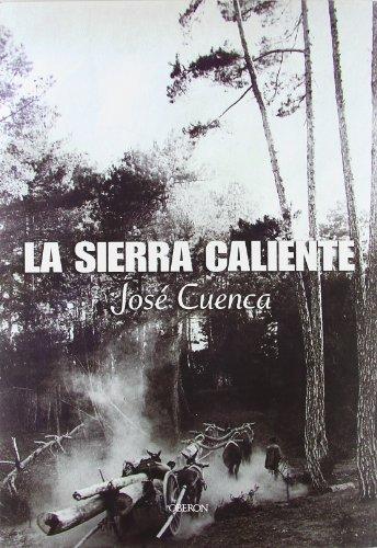 La sierra caliente: Memoria de la sierra de Segura por José Cuenca Anaya