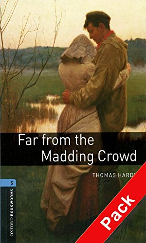 Oxford Bookworms Library: Oxford Bookworms 5. Far From the Madding Crowd CD Pack: 1800 Headwords