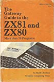 The Gateway Guide to the ZX81 and ZX80 More Than 70 Programs