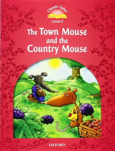 Classic Tales Second Edition: Level 2: The Town Mouse and the Country Mouse (Classic Tales. Level 2)