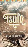 Tsum - eine Himalaya-Expedition in das Tal des Glücks - Titus Arnu